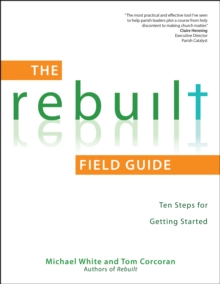 The Rebuilt Field Guide : Ten Steps for Getting Started, Paperback Book