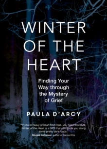 Winter of the Heart : Finding Your Way through the Mystery of Grief, Paperback / softback Book