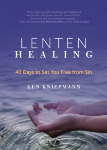 Lenten Healing : 40 Days to Set You Free from Sin, Paperback Book