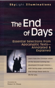 The End of Days : Essential Selections from Apocalyptic Texts Annotated & Explained, Paperback Book