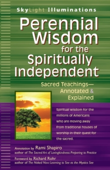 Perennial Wisdom for the Spiritually Independent : Sacred Teachings - Annotated and Explained, Paperback Book