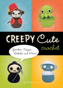 Creepy Cute Crochet, Hardback Book