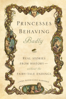 Princesses Behaving Badly, Hardback Book