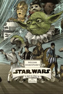 William Shakespeare's Star Wars Trilogy, Hardback Book