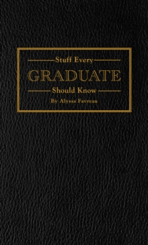 Stuff Every Graduate Should Know, Hardback Book
