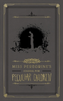 Miss Peregrine's Journal For Peculiar Children, Hardback Book