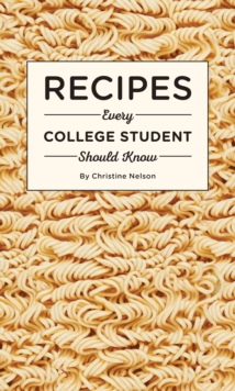 Recipes Every College Student Should Know, Hardback Book