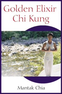 Golden Elixir Chi Kung, Paperback / softback Book