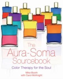 The Aura-Soma Sourcebook : Color Therapy for the Soul, Paperback Book