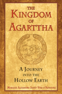 Kingdom of Agarttha : A Journey into the Hollow Earth, Paperback / softback Book