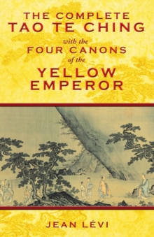 Complete Tao Te Ching with the Four Canons of the Yellow Emperor, Hardback Book