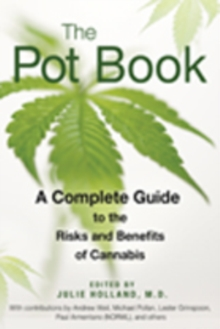 The Pot Book : A Complete Guide to Cannabis, Paperback Book