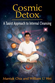Cosmic Detox : A Taoist Approach to Internal Cleansing, EPUB eBook