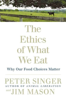 The Ethics Of What We Eat, Paperback / softback Book