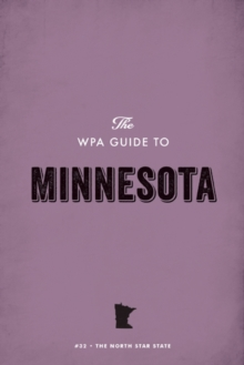 The WPA Guide to Minnesota : The North Star State, EPUB eBook