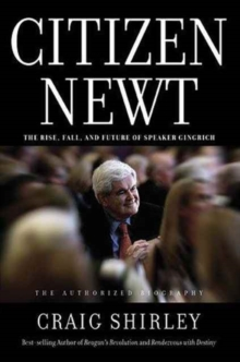 Citizen Newt : The Making of a Reagan Conservative, Hardback Book
