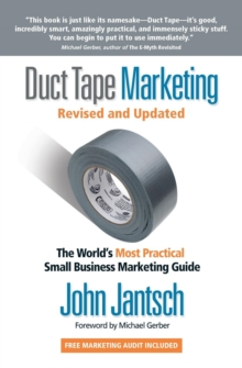 Duct Tape Marketing Revised and   Updated : The World's Most Practical Small Business Marketing Guide, Paperback / softback Book