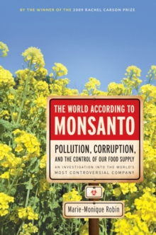 The World According To Monsanto, Paperback / softback Book