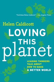 Loving This Planet : Leading Thinkers Talk About How to Make A Better World, EPUB eBook