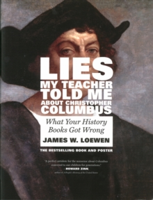 Lies My Teacher Told Me About Christopher Columbus : What Your History Books Got Wrong, Paperback Book
