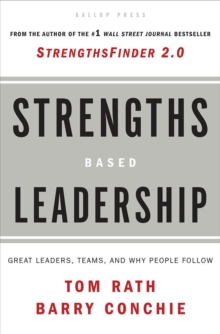 Strengths Based Leadership : Great Leaders, Teams, and Why People Follow, Hardback Book