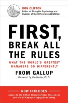 First, Break All The Rules : What the World's Greatest Managers Do Differently, Hardback Book