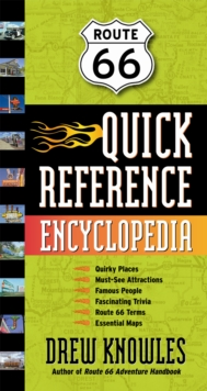 Route 66 Quick Reference Encyclopedia : An A-to-Z Guide to the Best of the Mother Road, Paperback Book