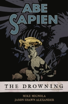 Abe Sapien Volume 1: The Drowning, Paperback Book