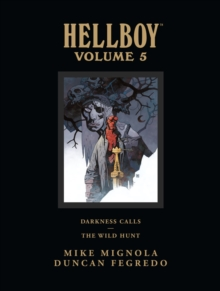 Hellboy Library Edition Volume 5: Darkness Calls And The Wild Hunt, Hardback Book