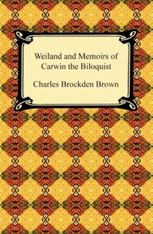 Wieland and Memoirs of Carwin the Biloquist, EPUB eBook