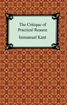 The Critique of Practical Reason, EPUB eBook