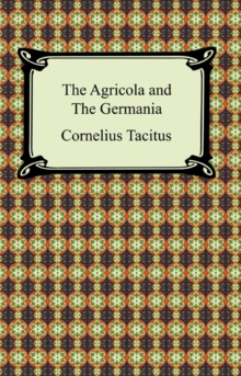 The Agricola and The Germania, EPUB eBook