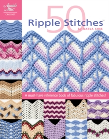 50 Ripple Stitches : A Must-Have Reference Book of Fabulous Ripple Stitches, Paperback Book