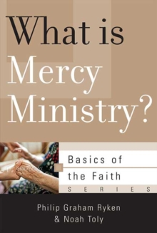 What Is Mercy Ministry?, Paperback Book
