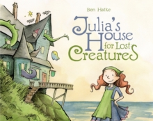 Julia's House for Lost Creatures, Hardback Book