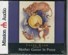 MOTHER GOOSE IN PROSE, CD-Audio Book