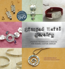 Stamped Metal Jewelry : Creative Techniques & Designs for Making Custom Jewelry, Paperback / softback Book
