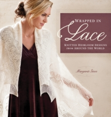 Wrapped in Lace : Knitted Heirloom Designs from Around the World, Paperback Book