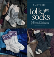 Folk Socks : The History & Techniques of Handknitted Footwear, Paperback Book