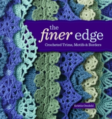 The Finer Edge : Crocheted Trims, Motifs, and Borders, Paperback / softback Book