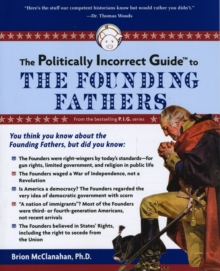 The Politically Incorrect Guide to the Founding Fathers, Paperback Book