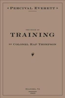 The Book of Training by Colonel Hap Thompson of Roanoke, Va, 1843 : Annotated from the Library of John C. Calhoun, Hardback Book