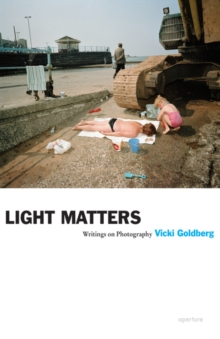 Light Matters : Writings on Photography, Paperback / softback Book
