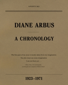 Diane Arbus: A Chronology, Paperback / softback Book