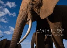Earth to Sky : Among Africa's Elephants, a Species in Crisis, Hardback Book
