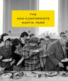 Martin Parr: The Nonconformists, Hardback Book