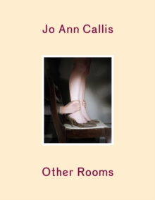 Jo Ann Callis : Other Rooms, Hardback Book
