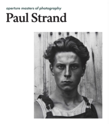 Paul Strand : Aperture Masters of Photography, Hardback Book