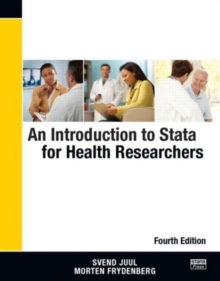 An Introduction to Stata for Health Researchers, Fourth Edition, Paperback Book