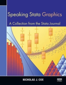 Speaking Stata Graphics : A Collection from the Stata Journal, Paperback Book